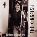 The Robert Johnson Project/The Kingfish