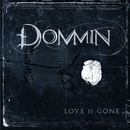 Love Is Gone/Dommin