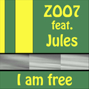 I Am Free (feat. Jules)/ZOO7