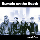 Movin' On/Rumble On The Beach