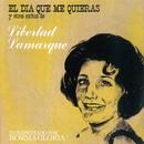 El Dia Que Me Quieras Y Otros Exitos de Libertad Lamarque/Norma Gloria