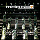 Wait For The Time/Moogai
