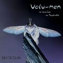 Mutation/Volu-Men