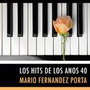 Los Hits De Los Anos 40/Mario Fernandez Porta