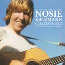 Greatest Hits (2)/Nosie Katzmann