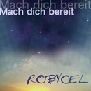 Mach dich bereit/Robycel