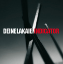Indicator/Deine Lakaien