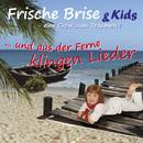 ...Und aus der Ferne klingen Lieder/Frische Brise & Kids