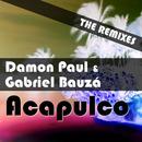 Acapulco (The Remixes)/Damon Paul & Gabriel Bauza