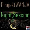 Night Session/ProjektWANJA