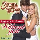 Without You (Sturm der Liebe O.S.T.)/Ron van Lankeren