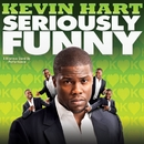 Seriously Funny/Kevin Hart