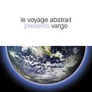 Le voyage abstrait presents Vargo/VARGO & Raphaël Marionneau