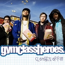 Clothes Off!! (International)/Gym Class Heroes