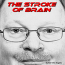 The Stroke Of Brain/The Stroke Of Brain