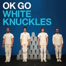 White Knuckles/OK GO