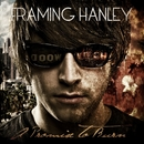 A Promise To Burn/Framing Hanley