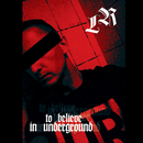 To Believe In Underground/Laurent Rozell