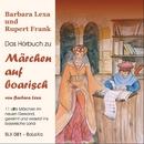 Märchen auf boarisch/Barbara Lexa & Rupert Frank