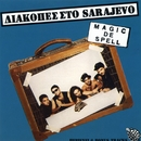 Diakopes Sto Sarajevo/Magic De Spell