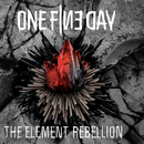 The Element Rebellion/One Fine Day