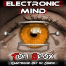 Electronic Mind/Tom Brox