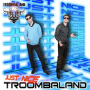 Just Nice/Troombaland