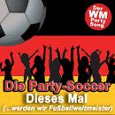 Dieses Mal werden wir Fußballweltmeister/Die Party Soccer feat. Der Boschke