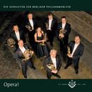 Opera!/Die Hornisten der Berliner Philharmoniker