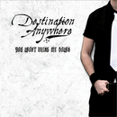 You Won't Bring Me Down/Destination Anywhere