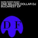 Bucarest EP/One Million Dollar Dj