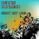 Shout Out Loud/Dennis Bunzeck