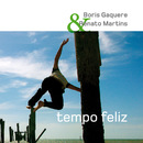 Tempo Feliz/Boris Gaquere & Renato Martins