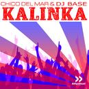 Kalinka/Chico del Mar & DJ Base