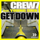 Get Down/Crew 7 feat. Young Sixx