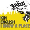 I Know A Place/Kim English