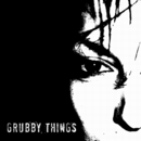 Grubby Things/Grubby Things