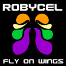 Fly On Wings/ROBYCEL