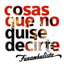 Cosas Que No Quise Decirte/Funambulista