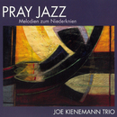 Pray Jazz/Joe Kienemann Trio