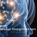 Surroundings/Deep Imagination