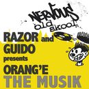 The Musik/Razor And Guido Pres Orang'e