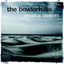 Empty Desert/The Bowlerhats