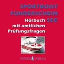 Sportbootführerschein [SBF] See - Hörbuch mit amtlichen Prüfungsfragen/Singer Verlag