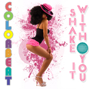 Shake It With You/Colorbeat