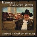 Nashville Is Rough On the Living/Hermann Lammers Meyer