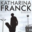 Blueprint/Katharina Franck