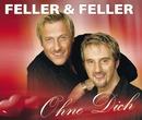 Ohne Dich/Feller & Feller