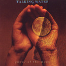 Power Of The Moon/Talking Water