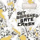 Get Smashed Gate Crash/ハドーケン!